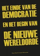 Peter H.  Cramer Bornemann Het einde van de democratie en het begin van de nieuwe wereldorde