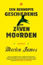Marlon  James Een beknopte geschiedenis van zeven moorden