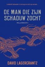 David  Lagercrantz De man die zijn schaduw zocht - Millennium 5