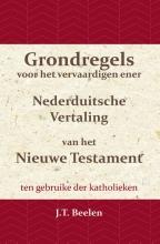 J.T. Beelen , Grondregels voor het vervaardigen ener Nederduitsche Vertaling van het Nieuwe Testament