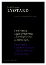 Jean-Francois Lyotard , Sam Francis, Lecon de Tenebres Sam Francis, Lesson of Darkness