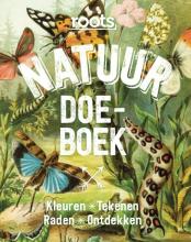 Nicole  Borkulo, Geert-Jan  Roebers Roots Natuur Doe-boek