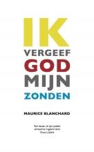 Maurice  Blanchard Ik vergeef God mijn zonden
