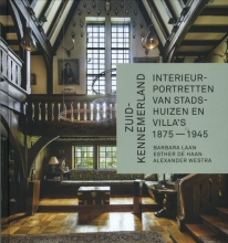 Barbara  Laan, Esther de Haan, Alexander  Westra Zuid-Kennemerland. Interieurportretten van stadshuizen en villa�s 1875-1945