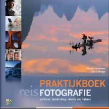 Marijn Heuts Marsel van Oosten  Chris Stenger, Praktijkboek Reisfotografie
