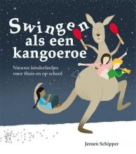 Jeroen Schipper , Swingen als een kangoeroe