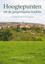 Augustinus Hollaardt , Hoogtepunten uit de gregoriaanse traditie