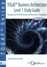 Steve Else Andrew Josey, TOGAF® Business Architecture Level 1 Study Guide
