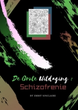 Emmy Sinclaire Volwassenen Kleurboek De Grote Uitdaging : Schizofrenie