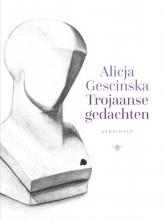 Alicja Gescinska , Trojaanse gedachten