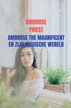 Ambrose  Priest Ambrose the Magnificent en zijn Magische Wereld