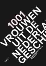 , 1001 vrouwen uit de Nederlandse geschiedenis
