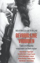 Beatrice de Graaf Gevaarlijke vrouwen
