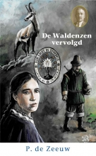 P De Zeeuw , De Waldenzen vervolgd