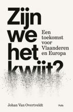 Johan Van Overtveldt , Zijn we het kwijt?