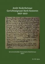 P.D.  Spies Ambt Nederbetuwe Gerichtssignaat Kesteren 1607-1610