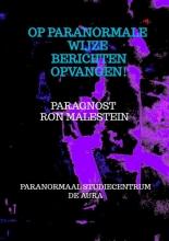 Paragnost Ron Malestein , Op paranormale wijze berichten opvangen!