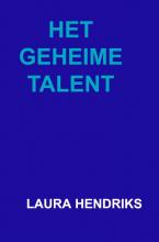 Laura Hendriks , Het geheime talent