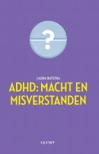 Laura  Batstra ADHD: macht en misverstanden