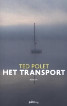Ted Polet , Het transport