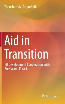Theocharis N. Grigoriadis,Aid in Transition