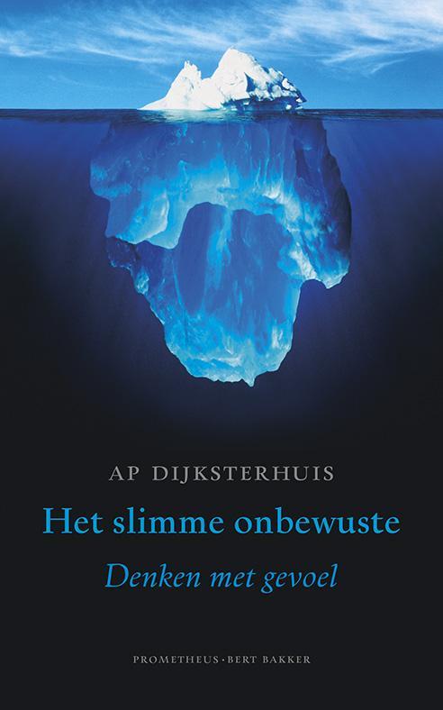 Ap Dijksterhuis,Het slimme onbewuste
