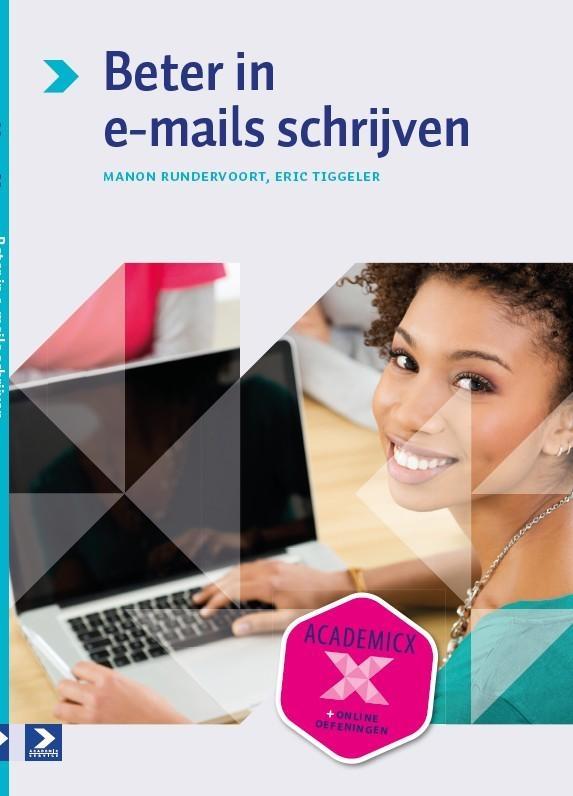 Manon Rundervoort, Eric Tiggeler,Beter in e-mails schrijven