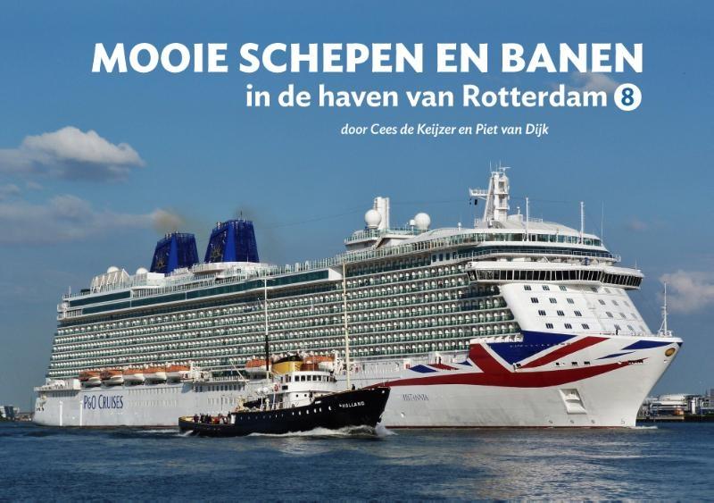 Cees de Keijzer, Piet van Dijk,Mooie schepen en banen in de haven van Rotterdam