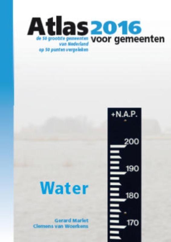 Gerard Marlet, Clemens van Woerkens,Atlas voor gemeenten 2016 Water