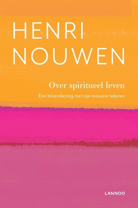 Henri Nouwen,Over spiritueel leven