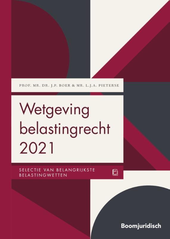 J.P. Boer, L.J.A. Pieterse,Wetgeving belastingrecht 2021