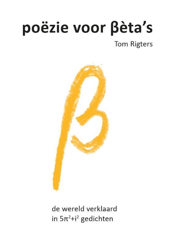 Tom Rigters,poëzie voor Bèta's