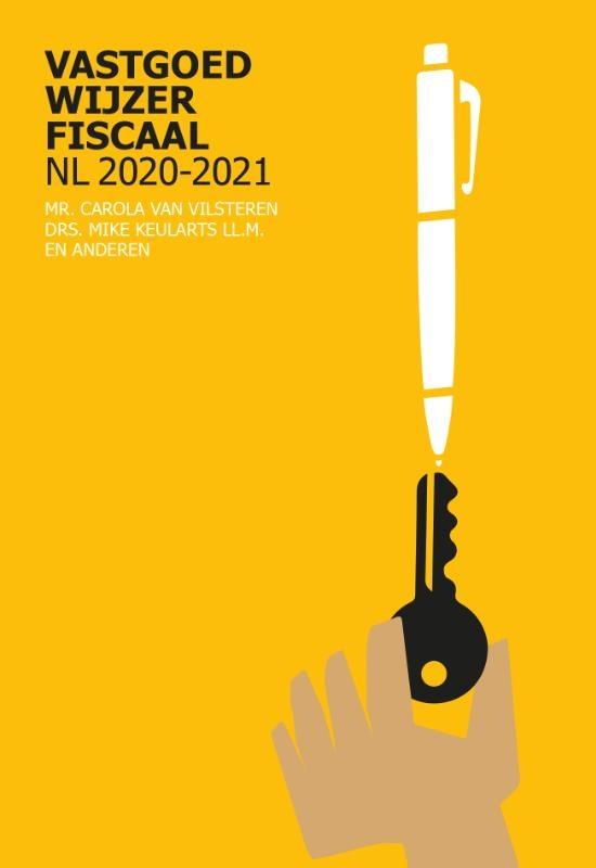 Carola  Van Vilsteren, Mike  Keularts,Vastgoedwijzer Fiscaal NL 2020-2021