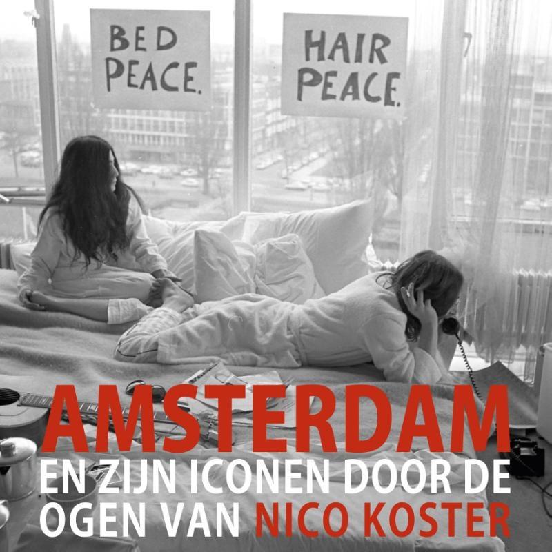 Nico Koster,Amsterdam en zijn iconen door de ogen van Nico Koster