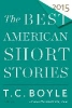 Boyle, T. Coraghessan,   Pitlor, Heidi,The Best American Short Stories 2015