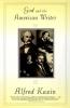 Kazin, Alfred,God & the American Writer