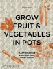 Aaron Bertelsen,Grow Fruit & Vegetables in Pots