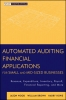 Wood, Thomas J.,Automated Auditing Financial Applications for Small and Mid-Sized Businesses