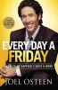 Osteen, Joel,Every Day a Friday