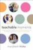 Hicks, Marybeth,Teachable Moments