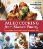 Amsterdam, Elana,Paleo Cooking from Elana`s Pantry