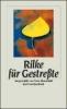 Rilke, Rainer Maria,Rilke für Gestreßte