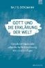 Bergmann, Ralf B.,Gott und die Erkl?rung der Welt