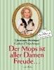 Hörbiger, Christiane,   Tötschinger, Gerhard,Der Mops ist aller Damen Freude