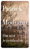 <b>Patrick  Modiano</b>,Om niet te verdwalen