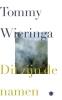 <b>Tommy  Wieringa</b>,Dit zijn de namen