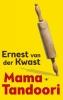 <b>Ernest van der Kwast</b>,Mama Tandoori