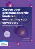 <b>Leony  Coppens, Carina  Van Kregten</b>,Zorgen voor getraumatiseerde kinderen: een training voor opvoeders