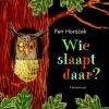 Petr  Horacek,Wie slaapt daar?