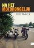 <b>Eliie  Anbeek</b>,Na het motorongeluk